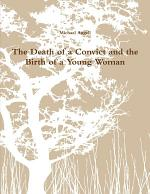 The Death of a Convict and the Birth of a Young Woman