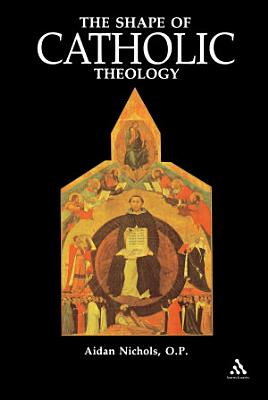 Shape of Catholic Theology PDF