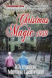 Christmas Magic 1959: Christmas Eve memories from my childhood.