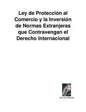 LEY de Protección al Comercio y la Inversión de Normas Extranjeras que Contravengan el Derecho Internacional