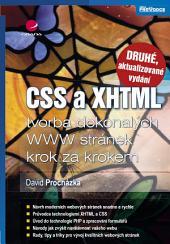 CSS a XHTML: tvorba dokonalých WWW stránek krok za krokem - 2., aktualizované vydání