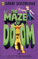 Doctor Who  The Maze of Doom PDF
