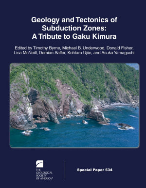 Geology and Tectonics of Subduction Zones  A Tribute to Gaku Kimura PDF