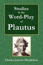 Studies in the Word-Play of Plautus