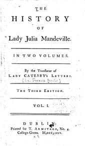 The History of Lady Julia Mandeville: In Two Volumes, Volumes 1-2