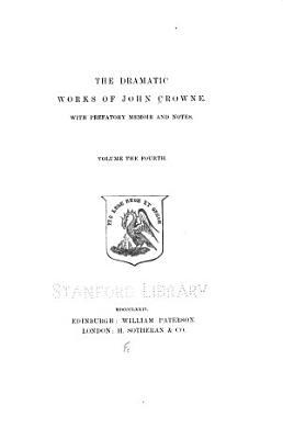The Dramatic Works of John Crowne  The English friar  Regulus  The married beau  Caligula