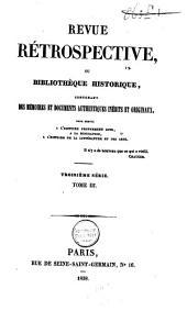 Revue rétrospective, ou bibliothèque historique contenant des mémoires et documents authentiques, inédits et originaux, pour servir à l'histoire propement dite à la biographie, à l'histoire de la litterature et des arts: Volume20