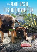 The Plant Based Dog Food Revolution  With 50 Recipes PDF