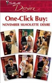 One-Click Buy: November Silhouette Desire: Secrets of the Tycoon's Bride\Sold Into Marriage\Christmas In His Royal Bed\Playboy's Ruthless Payback\The Desert Bride of Al Zayed\The Billionaire Who Bought Christmas
