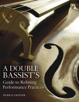 A Double Bassist s Guide to Refining Performance Practices PDF