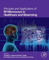 Principles and Applications of RF Microwave in Healthcare and Biosensing PDF