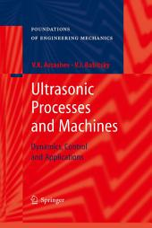 Ultrasonic Processes and Machines: Dynamics, Control and Applications
