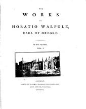 The Works of Horatio Walpole, Earl of Orford ...