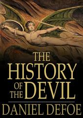 The History of the Devil: As Well Ancient as Modern