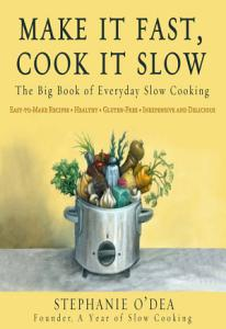 Make It Fast  Cook It Slow Book