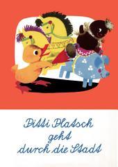Pitti Platsch geht durch die Stadt: Ein musikalisches Bilderbuch