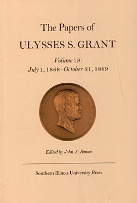 The Papers of Ulysses S  Grant PDF