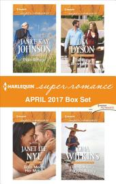 Harlequin Superromance April 2017 Box Set: Plain Refuge\Boss Meets Her Match\The Baby Arrangement\The Soldier's Forever Family
