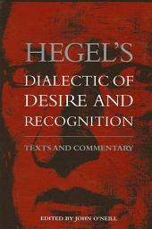 Hegel's Dialectic of Desire and Recognition: Texts and Commentary