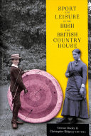 Sport and Leisure in the Irish and British Country House PDF