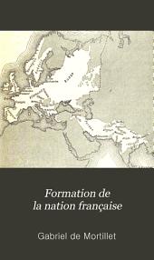 Formation de la nation française: textes -- linguistique --palethnologie -- anthropologie