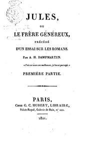 Jules, ou le frère généreux: précédé d'un essai sur les romans, Volume2