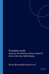 Translatio Studii: Essays by His Students in Honor of Karl D. Uitti for His Sixty-fifth Birthday
