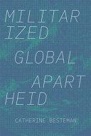 Militarized Global Apartheid