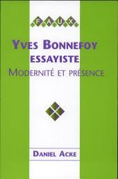 Yves Bonnefoy, essayiste: modernité et présence