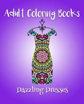 Adult Coloring Books: Dazzling Dresses