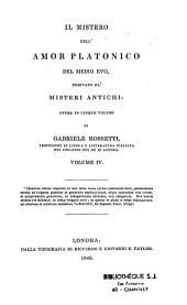Il mistero dell'amor platonico Del Medio Evo: derivato da' Misteri Antichi, Volume 4