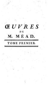 Recueil des oeuvres physiques et médicinales: Volume1