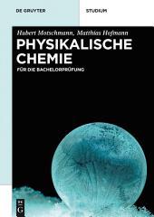 Physikalische Chemie: Für die Bachelorprüfung
