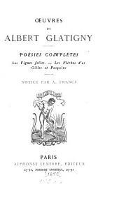 Oeuvres de Albert Glatigny: poésies complétes: Les vignes folles, Les flèches d'or, Gilles et pasquins