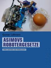Asimovs Robotergesetze (Telepolis): Was leisten sie wirklich?