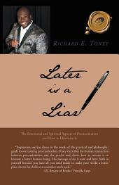 Later is a Liar: The Emotional and Spiritual Aspects of Procrastination and How to Eliminate It