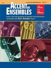Accent on Ensembles: E-flat Alto Saxophone or Baritone Saxophone, Book 1