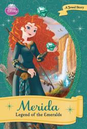 Disney Princess: Merida: The Legend of the Emerald: A Jewel Story