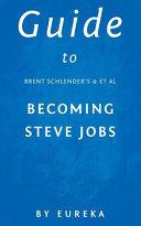 Guide to Brent Schlender's Becoming Steve Jobs