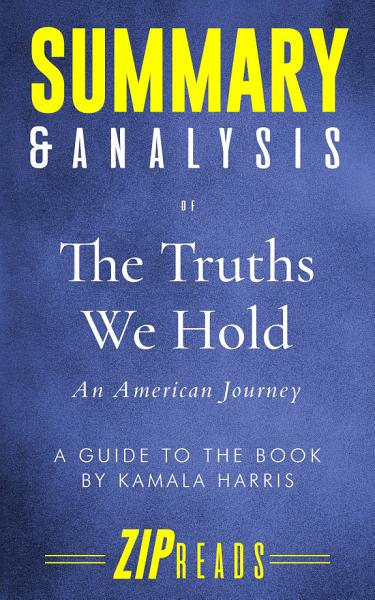 Download Summary   Analysis of The Truths We Hold Book