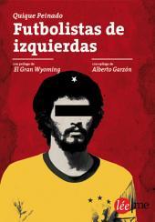 Futbolistas de izquierdas: Entre fútbol y política