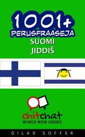 1001+ perusfraaseja suomi - Jiddiš