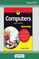 Computers For Seniors For Dummies, 5th Edition (16pt Large Print Edition)