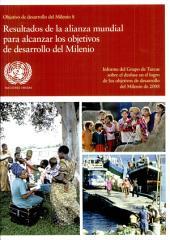 Objetivo de Desarrollo del Milenio 8: resultados de la alianza mundial para alcanzar los Objetivos de Desarrollo del Milenio - Informe del Grupo de Tareas sobre el desfase en el logro de los Objetivos de Desarrollo del Milenio de 2008.