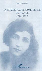 LA COMMUNAUTÉ ARMÉNIENNE DE FRANCE 1920-1950