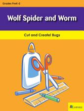 Wolf Spider and Worm: Cut and Create! Bugs