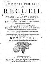 Sommair verhael ofte recueil van vragen en antwoorden, voorgevallen in de examinibus met Jr. Osebrandt Jan Rengers van Slochteren ...: nevens de uytspraeck van Sijn Hoogheyt den heere prince van Orange, en de gedeputeerden van de h. Staten generael, en die daer op gevolghde protesten en naedere bewijsen. Waer by gevoeght is de Deductie van 't gepasseerde met de gemeentsluyden tot Deventer, met de antwoordt van Sijn Hoogheydt daer op