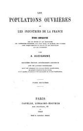 Les populations ouvrières et les industries de la France: études comparatives sur le régime et les ressources des différentes industries ...