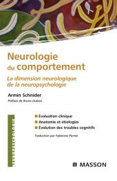 Neurologie du comportement: La dimension neurologique de la neuropsychologie