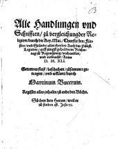 Alle Handlungen und Schrifften zu Vergleichung der Religion durch die Key. Mai. ... auff jüngst gehaltnem Reichstag zu Regenspurg verhandlet ... anno D.M.X.L.I.
